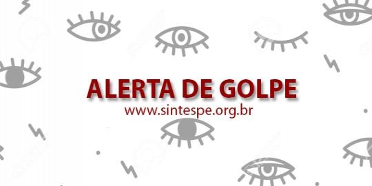 Fique de olho: criminosos tentam aplicar golpe utilizando nome do SINTESPE