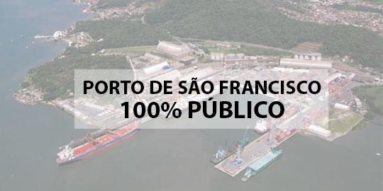 Por que devemos manter o Porto de São Francisco 100% Público?