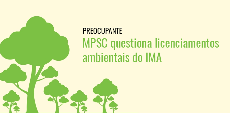 MPSC questiona licenciamentos ambientais do IMA