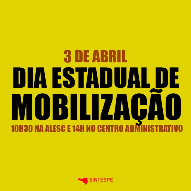 Mobilização: 3 de abril na ALESC e no Centro Administrativo