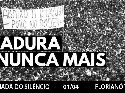 """Ditadura Nunca Mais: """"Caminhada do Silêncio"""" acontece dia 1º de abril em Florianópolis"""