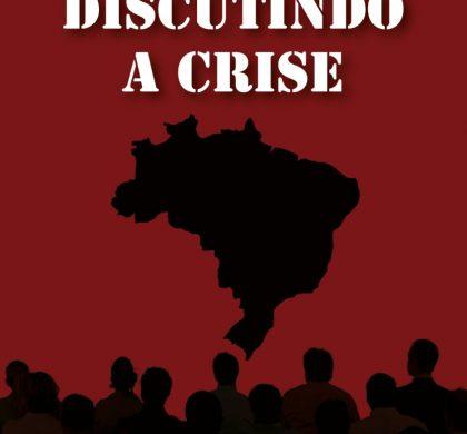 Ciclo de debates: DISCUTINDO A CRISE