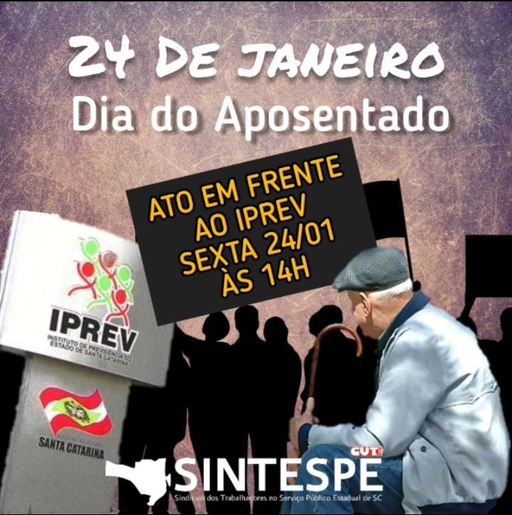 Ato no IPREV dia 24/01 – pelo reajuste dos aposentados e pensionistas sem paridade