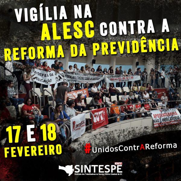 17 e 18 de fevereiro: vigília na ALESC contra a Reforma da Previdência