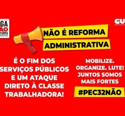 Dirigentes sindicais e partidos progressistas acreditam que reforma Administrativa não deve ser aprovada no plenário da Câmara